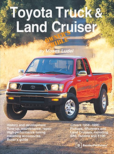 Toyota Truck and Land Cruiser Owner\'s Bible