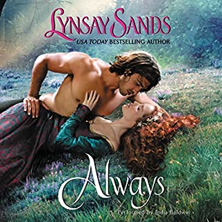 Always                   By:                                                                                                                                 Lynsay Sands                               Narrated by:                                                                                                                                 India Baldwin                      Length: 12 hrs and 25 mins     7 ratings     Overall 4.4
