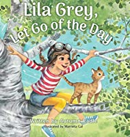 Lila Grey, Let Go of the Day