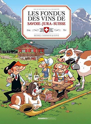 Les Fondus du vin : Jura Savoie Suisse (BAMBOO HUMOUR)