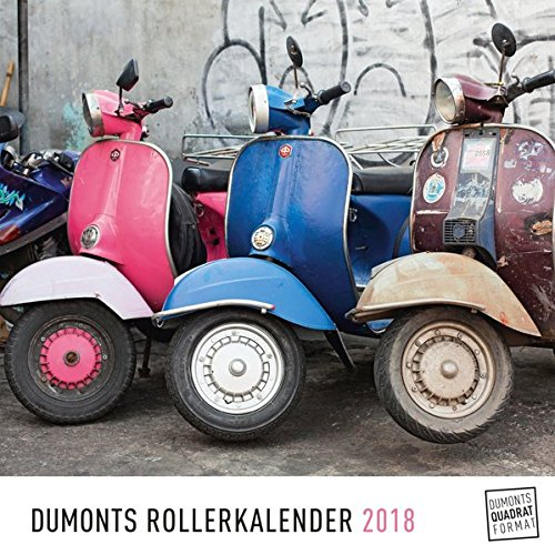DuMonts Roller-Kalender 2018 – Wandkalender im Quadratformat 24 x 24 cm – Motorroller, Scooter, Vespa