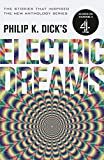 Philip K. Dick's Electric Dreams: Volume 1: The stories which inspired the hit Channel 4 series (English Edition)