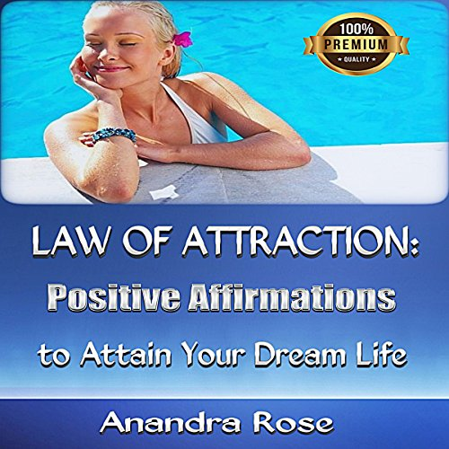 Law of Attraction: Positive Affirmations to Attain Your Dream Life audiobook cover art