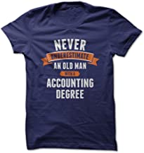 Never Underestimate an Old Man with an Accounting Degree - Funny T-Shirt - Made On Demand in USA