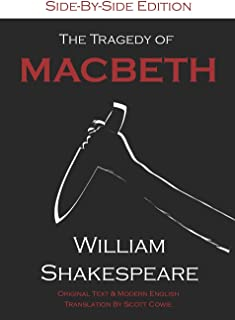 The Tragedy of Macbeth: Side-By-Side Edition
