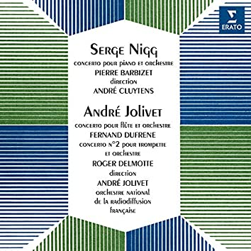 Nigg: Concerto pour piano No. 1 - Jolivet: Concerto pour flûte & Concerto pour trompette No. 2