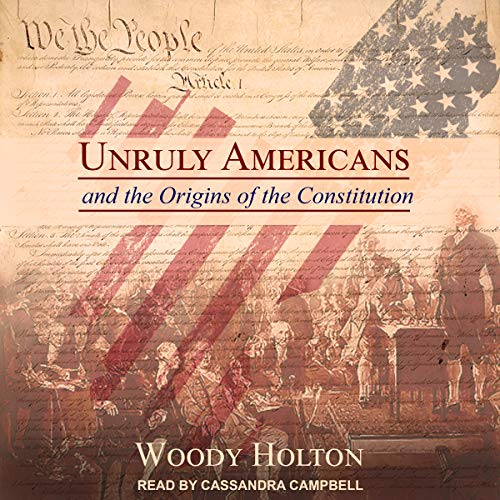 Unruly Americans and the Origins of the Constitution audiobook cover art