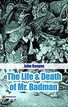 Life and Death of Mr. Badman by [John Bunyan]