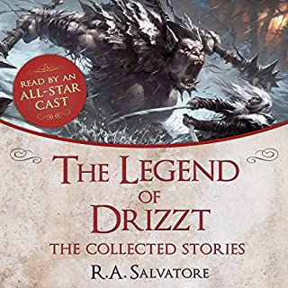Free: The Legend of Drizzt: The Collected Stories audiobook cover art