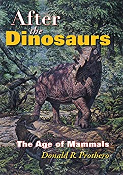 After the Dinosaurs: The Age of Mammals (Life of the Past) by [Donald R. Prothero]