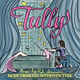 Tully (Music from the Motion Picture)