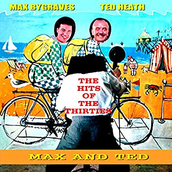 Max and Ted - The Hits of the Thirties
