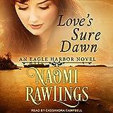 Love s Sure Dawn: An Eagle Harbor Novel Series, Book 3