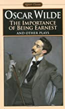 The Importance of Being Earnest and Other Plays: Salome; Lady Windermere's Fan (Signet Classics)