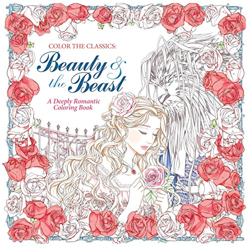 Price comparison product image Color the Classics: Beauty and the Beast: A Deeply Romantic Coloring Book
