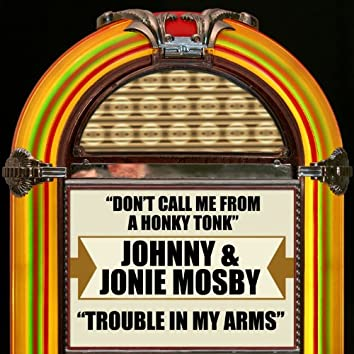 Don't Call Me from a Honky Tonk / Trouble in My Arms