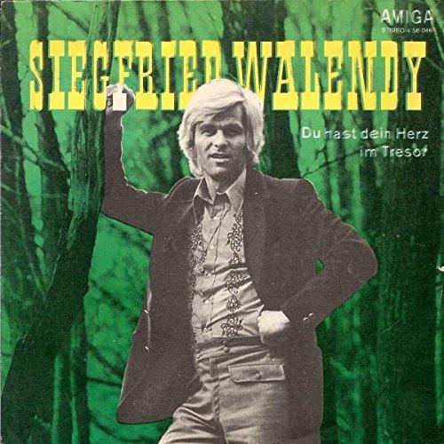 Siegfried Walendy - Du Hast Dein Herz Im Tresor / Bleib Doch Stehn - AMIGA - 4 56 046
