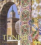 Tunisie: Carrefour DES Civilisations (ORIENTALISME)