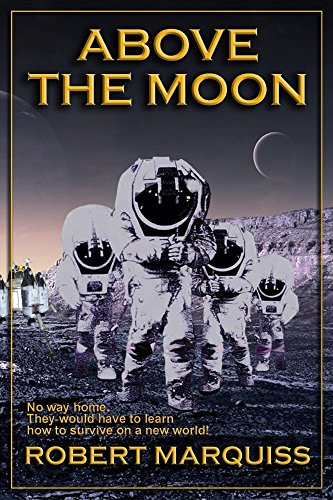 Book: Above The Moon by Robert Marquiss