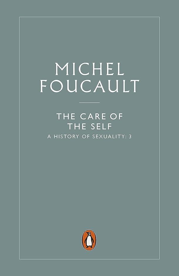 サリー豊かなスイThe History of Sexuality: 3: The Care of the Self (Penguin History) (English Edition)