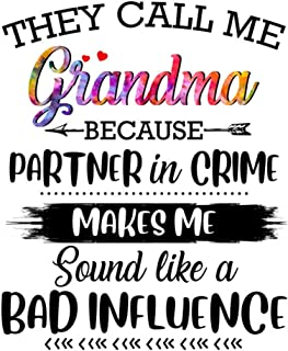 They call me grandma because partner in crime makes me sound like a bad influence.: Funny Lined Journal notebook for 6x9''...