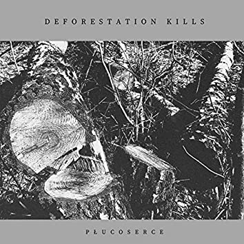Deforestation Kills