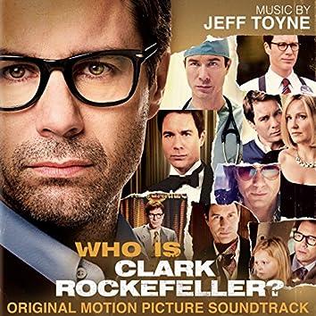 Who is Clark Rockefeller? (Original Motion Picture Soundtrack)