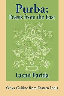 Purba: Feasts from the East: Oriya Cuisine from Eastern India