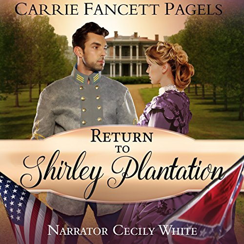 Return to Shirley Plantation     A Civil War Romance              By:                                                                                                                                 Carrie Fancett Pagels                               Narrated by:                                                                                                                                 Cecily White                      Length: 2 hrs and 34 mins     2 ratings     Overall 4.5