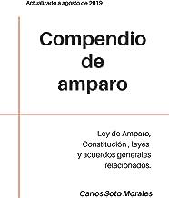 Compendio de amparo: Ley de Amparo, Constitución, leyes y acuerdos generales relacionados (Spanish Edition)