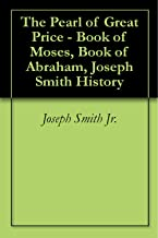 The Pearl of Great Price - Book of Moses, Book of Abraham, Joseph Smith History (Eborn Pocket Books Series)
