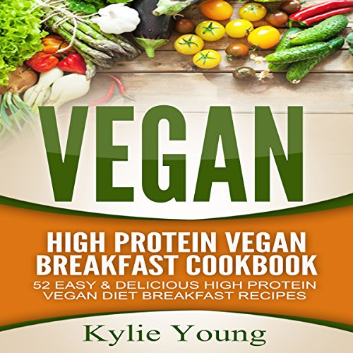 Vegan: High Protein Vegan Breakfast Cookbook audiobook cover art