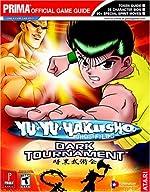 Yu-Yu Hakusho - Dark Tournament: Prima Official Game Guide d'Eric Mylonas