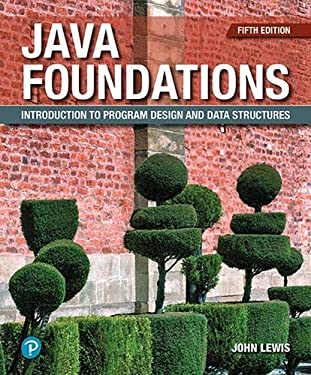 Java Foundations: Introduction to Program Design and Data Structures (5th Edition)