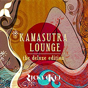 Kamasutra Lounge: The Deluxe Edition