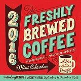 Freshly Brewed Coffee (2016 Calendar)