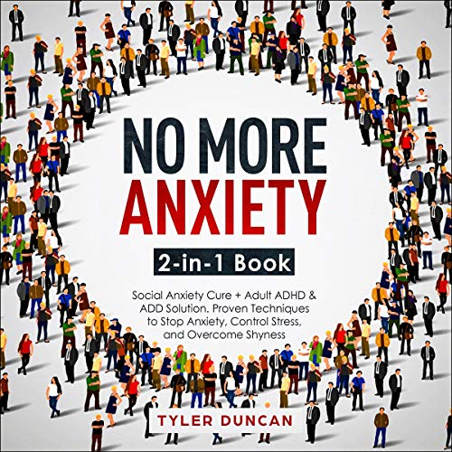 No More Anxiety: 2-in-1 Book: Social Anxiety Cure + Adult ADHD & ADD Solution cover art