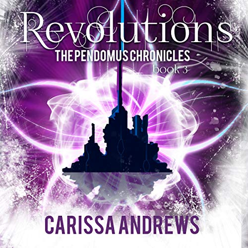 Revolutions: A Dystopian Science Fiction/Fantasy Action & Adventure Series Book 3 (The Pendomus Chronicles)                   By:                                                                                                                                 Carissa Andrews                               Narrated by:                                                                                                                                 Carissa Andrews                      Length: 7 hrs and 30 mins     2 ratings     Overall 5.0