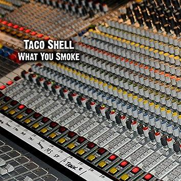 What You Smoke