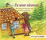 Es war einmal …: Die schönsten Märchen und Klassiker für Kinder