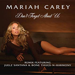 Don't Forget About Us (Remix feat. Juelz Santana & Bone Thugs-N-Harmony)
