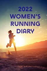 2022 Women's Running Diary: An exercise journal for women to track their running and all the associated stats Paperback