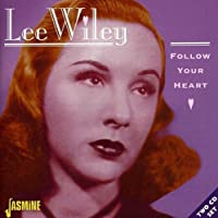 Follow Your Heart [ORIGINAL RECORDINGS REMASTERED] 2CD SET by Lee Wiley (2005-05-17)