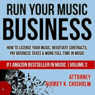 Run Your Music Business     How to License Your Music, Negotiate Contracts, Pay Business Taxes & Work Full-Time in Music               By:                                                                                                                                 Audrey K. Chisholm Esq.                               Narrated by:                                                                                                                                 Nader Nejad                      Length: 3 hrs and 2 mins     14 ratings     Overall 4.9