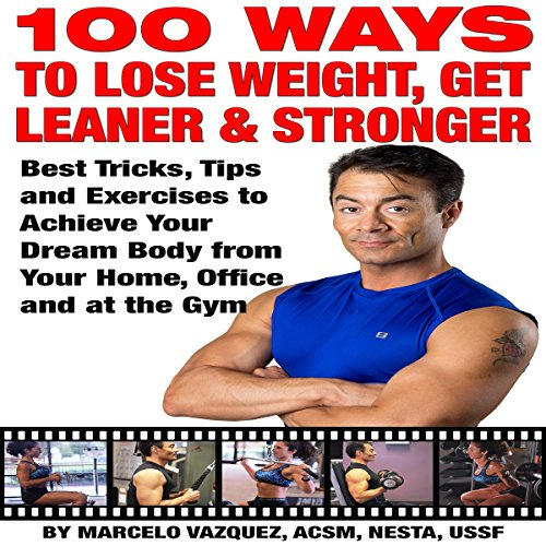 100 Ways to Lose Weight, Get Leaner, and Stronger audiobook cover art