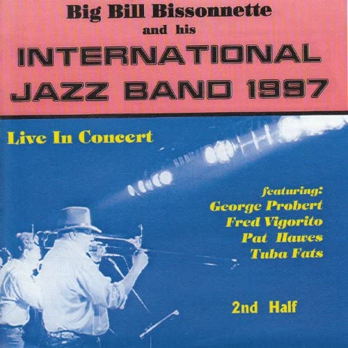 Big Bill Bissonnette's International Jazz Band 1997 feat. George Probert, Fred Vigorito, Tuba Fats, Pat Hawes, Sarah Bissonnette, Dave Brennan & Clint Baker
