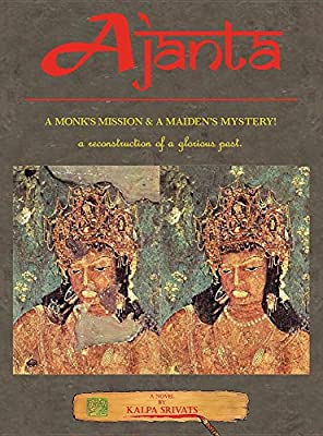 Ajanta: A Monk's Mission & a Maiden's Mystery! (Full-Color Illustrated Hardcover Edition)