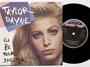 TAYLOR DAYNE - I'LL BE YOUR SHELTER - 7 inch vinyl / 45 record