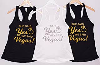 Custom I said YES they said VEGAS - She said YES we said Vegas - Bride, Bridesmaid, Maid of Honor - Bachelorette Party Shirts, Bridal Party Tank Tops, Bride Tank - V necks and Crew Necks