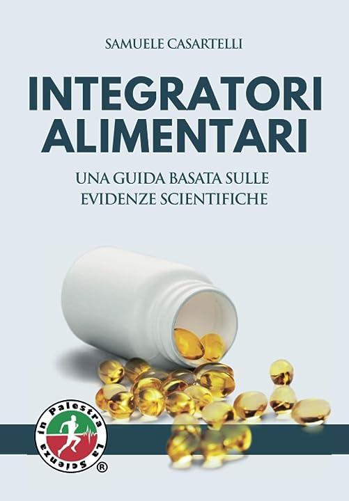 Integratori alimentari. una guida basata sulle evidenze scientifiche. (italiano) copertina flessibile 978-8894592900